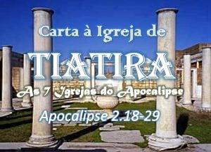 Carta à Igreja de Tiatira – Apocalipse 2:18-29