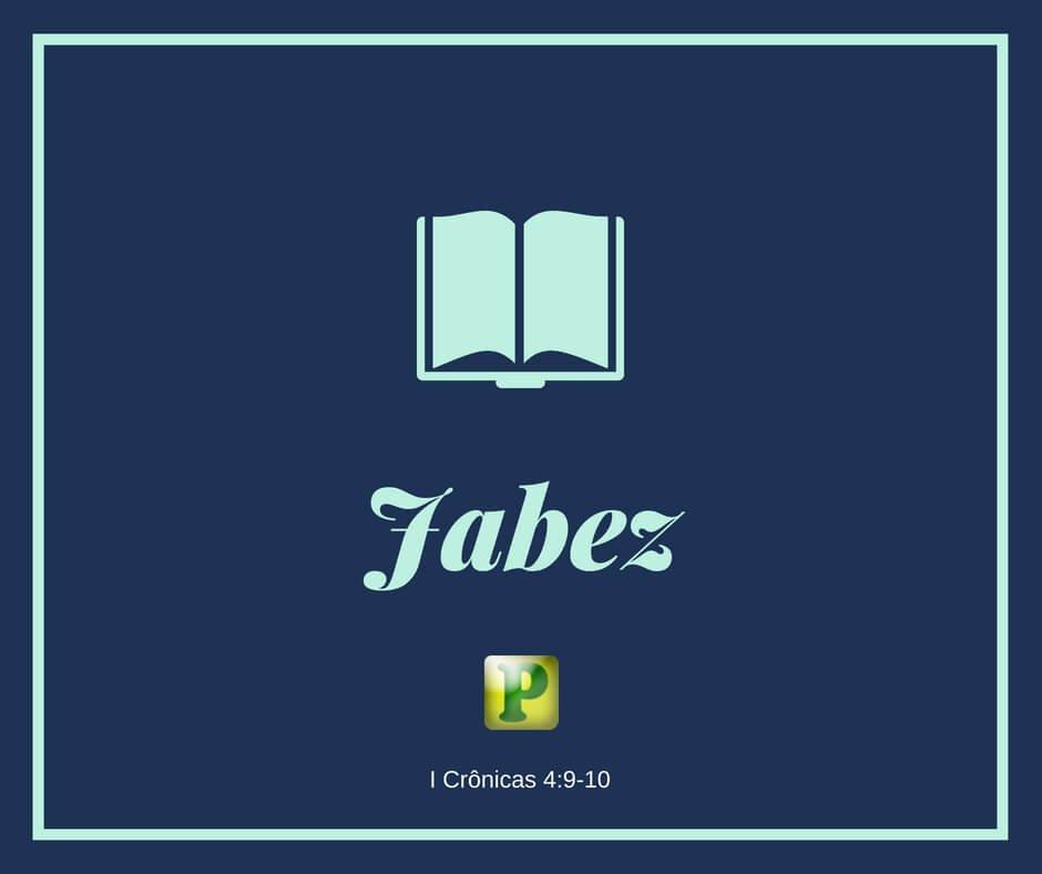 Jabez – I Crônicas 4:9-10