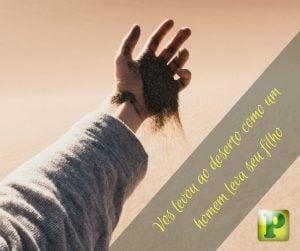 Vos levou ao deserto  – Deuteronômio 1:31