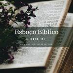 Esboço Bíblico - II Reis 11:1