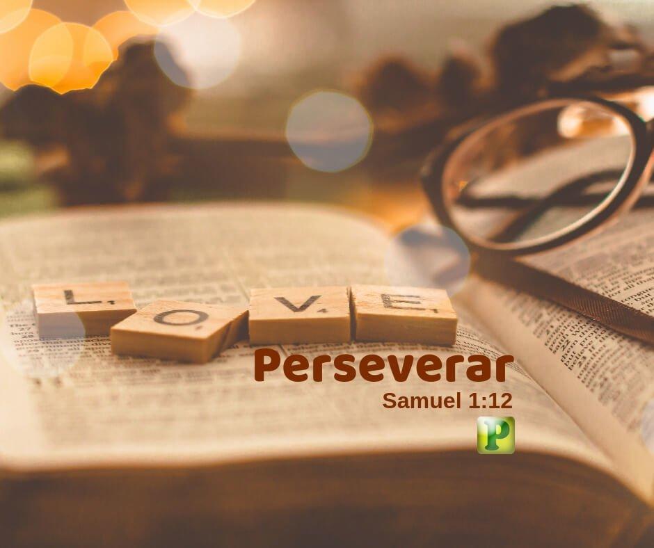 Perseverar – 1 Samuel 1:12