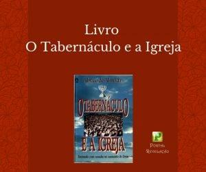 O Tabernáculo e a Igreja – Livro Bíblico
