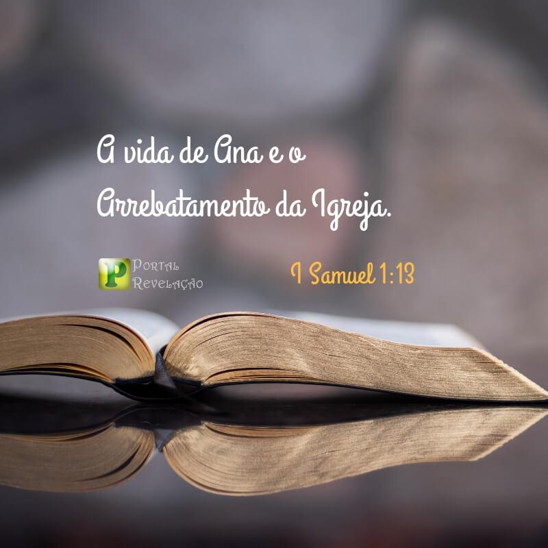 A Igreja que será arrebatada  – I Samuel 1:13
