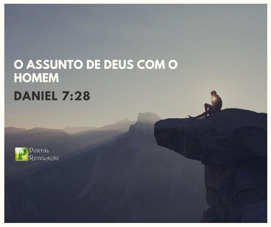 O assunto de Deus com o homem – Daniel 7:28