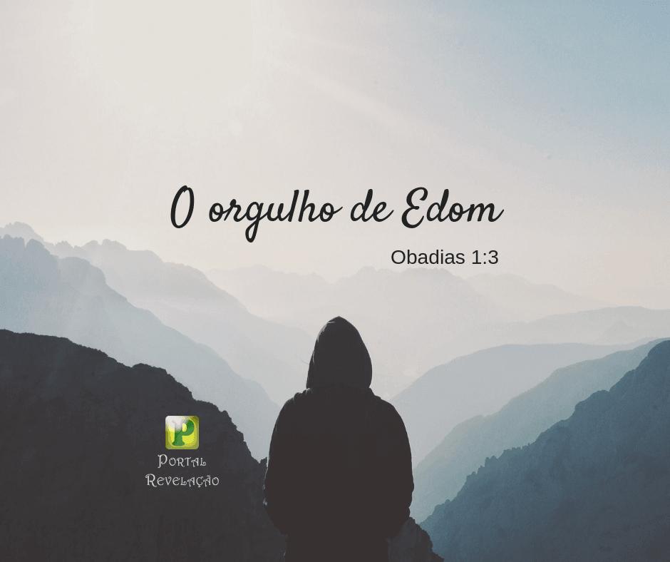 O orgulho de Edom – Obadias 1:3