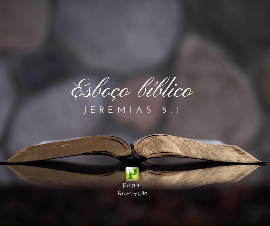 Esboço Bíblico – Jeremias 5:1