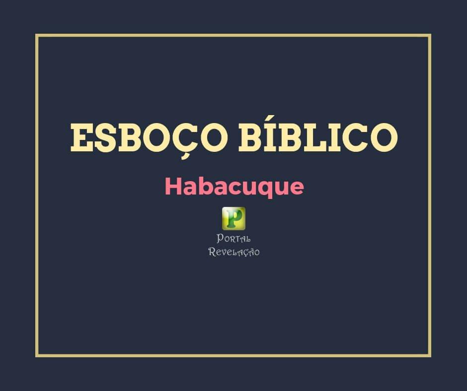 Habacuque – Esboço Bíblico