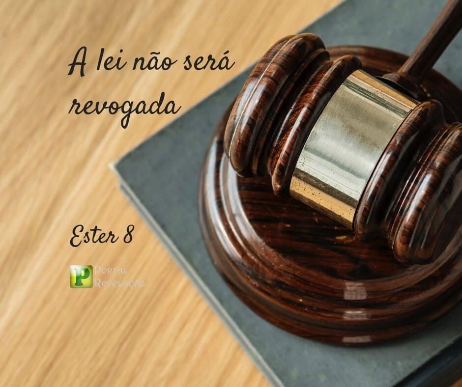 A lei não será revogada – Ester 8