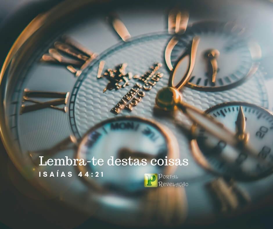 Lembra-te destas coisas – Isaías 44:21