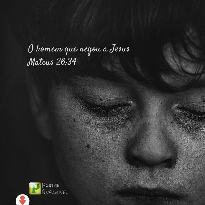 O homem que negou a Jesus – Mateus 26:34