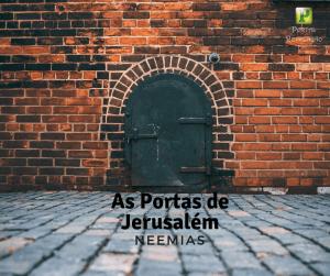 As Portas de Jerusalém – Esboço bíblico