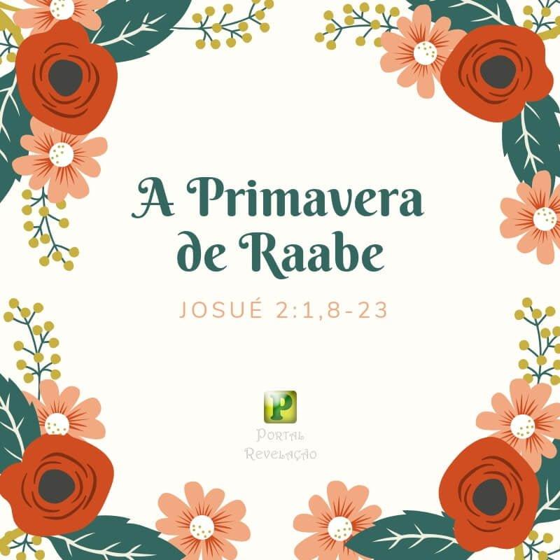A primavera de Raabe – Josué 2:1,8-23