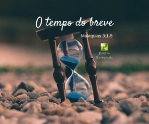 Tempo do breve – Malaquias 3:1-5