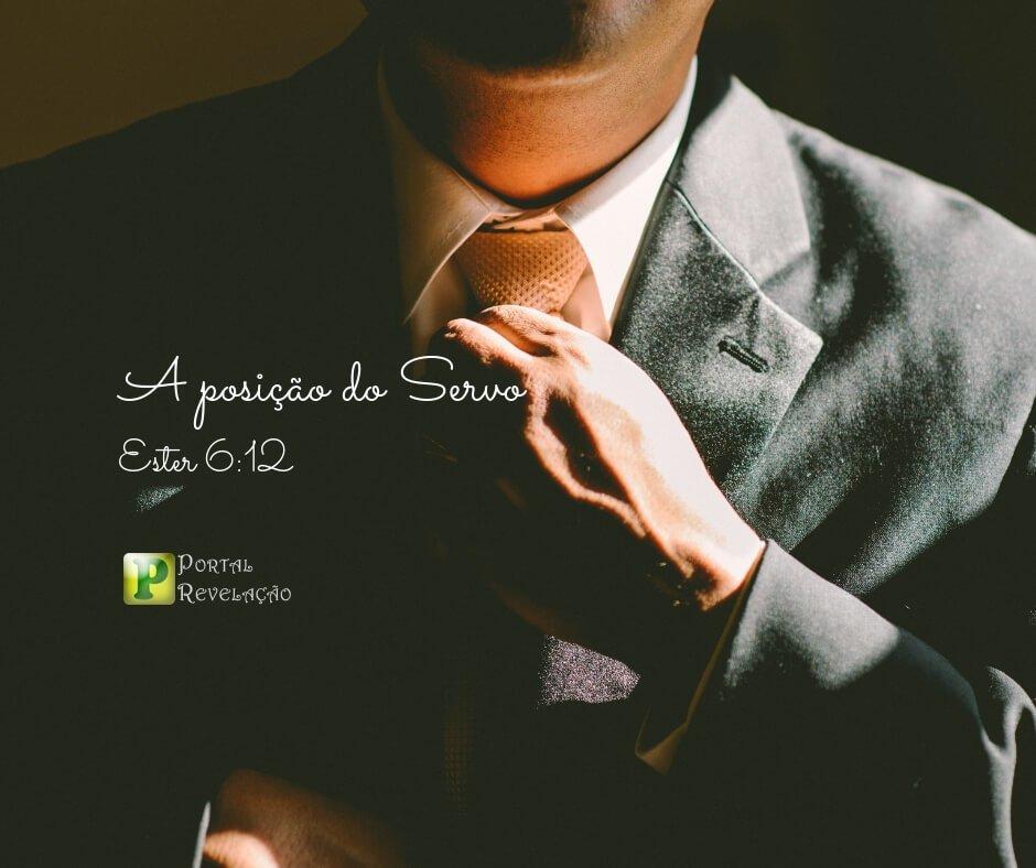 A posição do Servo – Ester 6:12