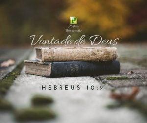 Vontade de Deus – Hebreus 10:9