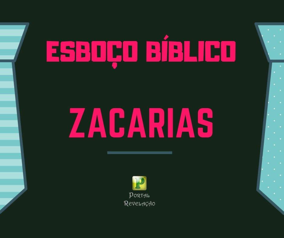 Zacarias – Esboço bíblico