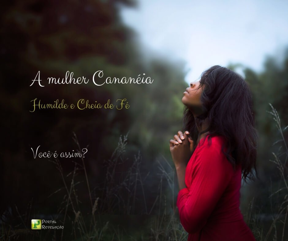 A mulher Cananéia – Mateus 15:28