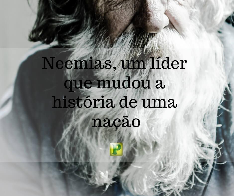 Neemias, um líder que mudou a história de uma nação