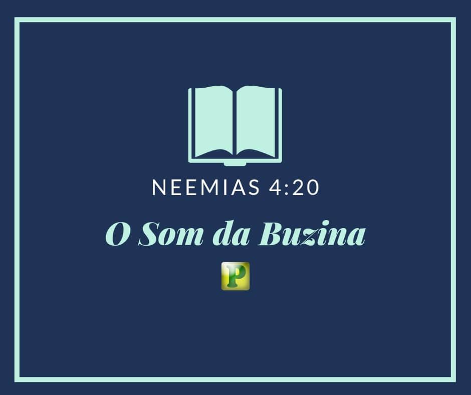 Neemias 4:20 – O Som da Buzina