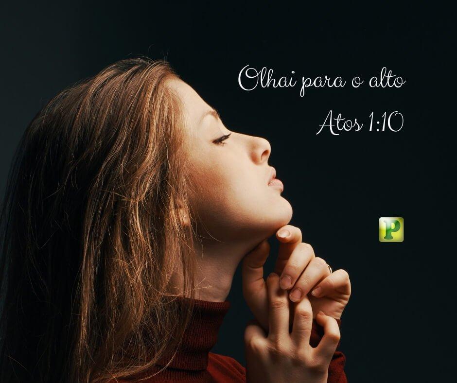 Atos 1:10 – Olhe para o alto