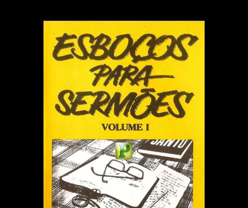 Esboços para Sermões – Vol.1