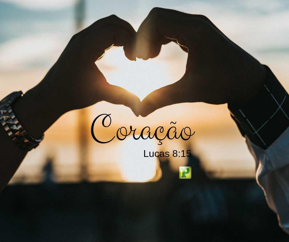 Lucas 8:15 – Coração