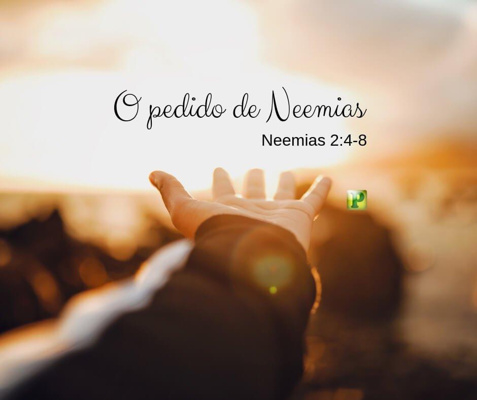 Neemias 2:4-8 – Os 3 pedidos de Neemias