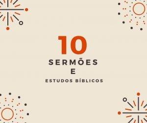 10 Sermões Bíblicos em PDF