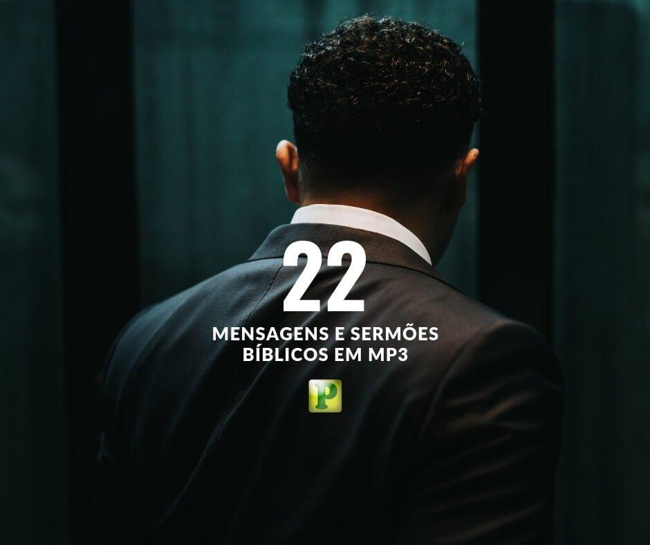 22 Mensagens e Sermões em Mp3