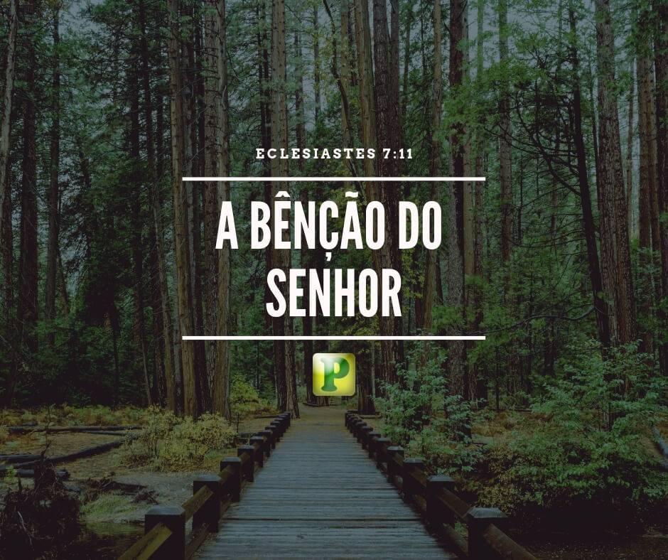 Eclesiastes 7:11 – A Bênção do Senhor