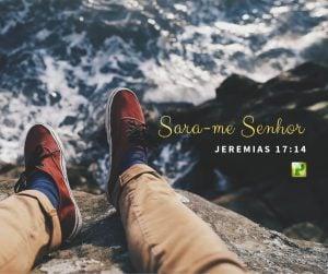 Jeremias 17:14 – Sara-me Senhor