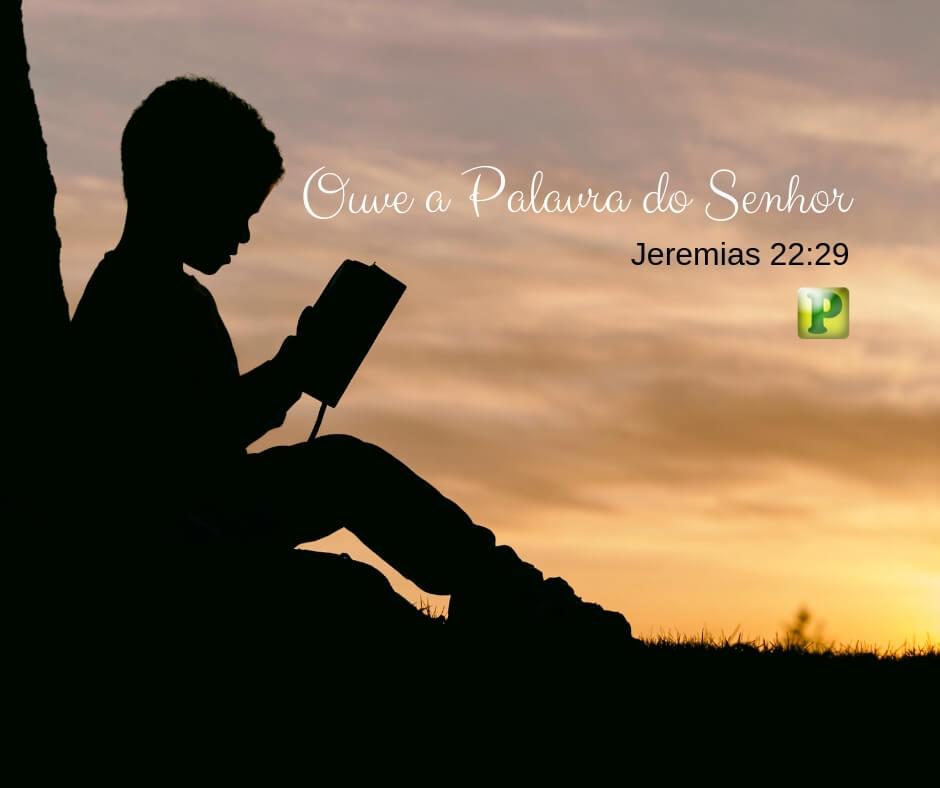 Jeremias 22:29 – Ouve a Palavra do Senhor