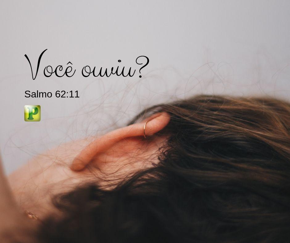 Salmo 62:11 – Você ouviu?