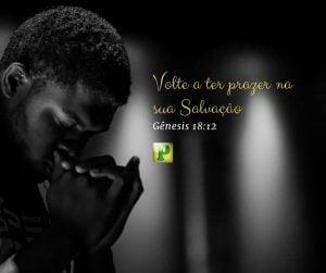 Gênesis 18:12 – Volte a ter prazer na sua Salvação