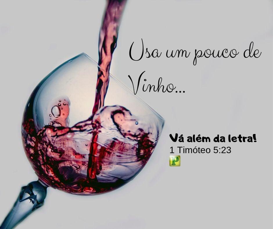 Não beba mais água só, mas usa um pouco de vinho
