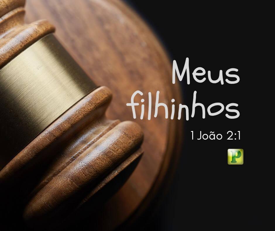 1 João 2:1 – Meus filhinhos