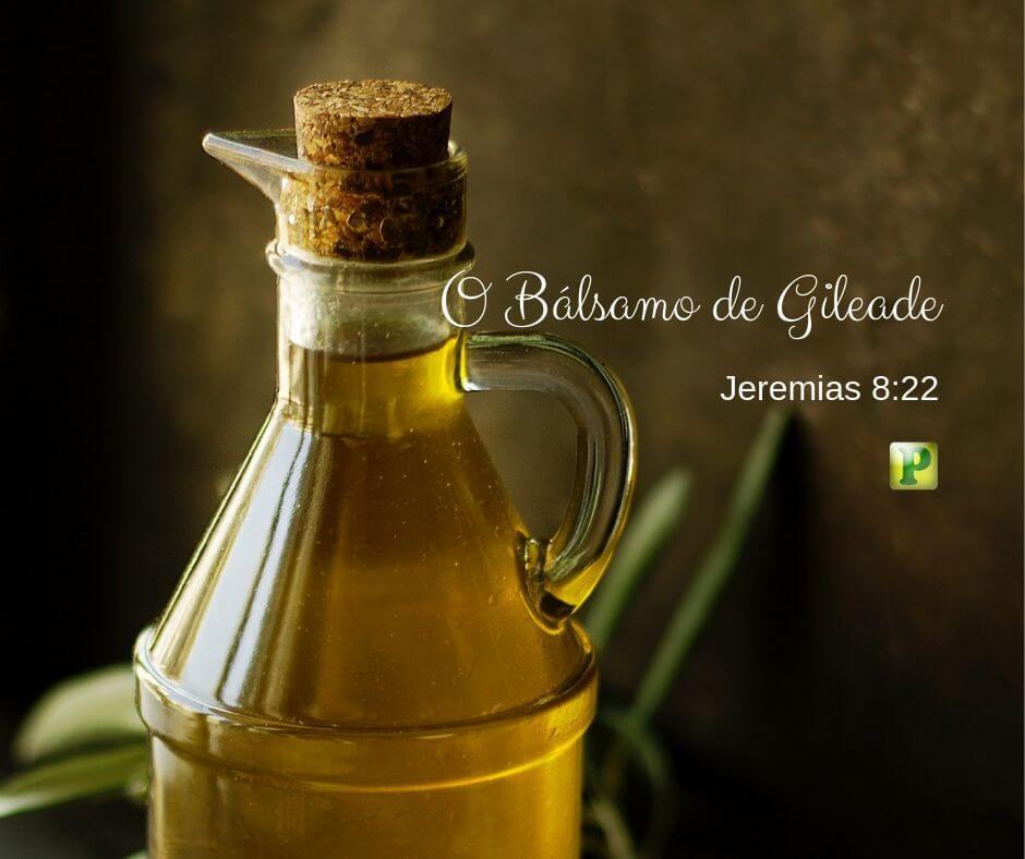 O Bálsamo de Gileade – Jeremias 8:22