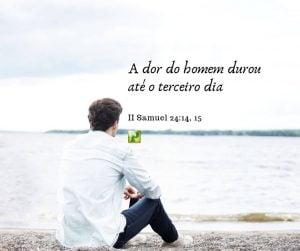 II Samuel 24:14, 15 – A dor do homem