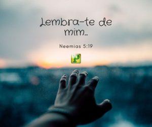 Lembra-te de mim para bem – Neemias 5:19