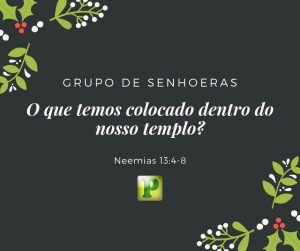 Templo, que temos colocado? – Neemias 13:4-8