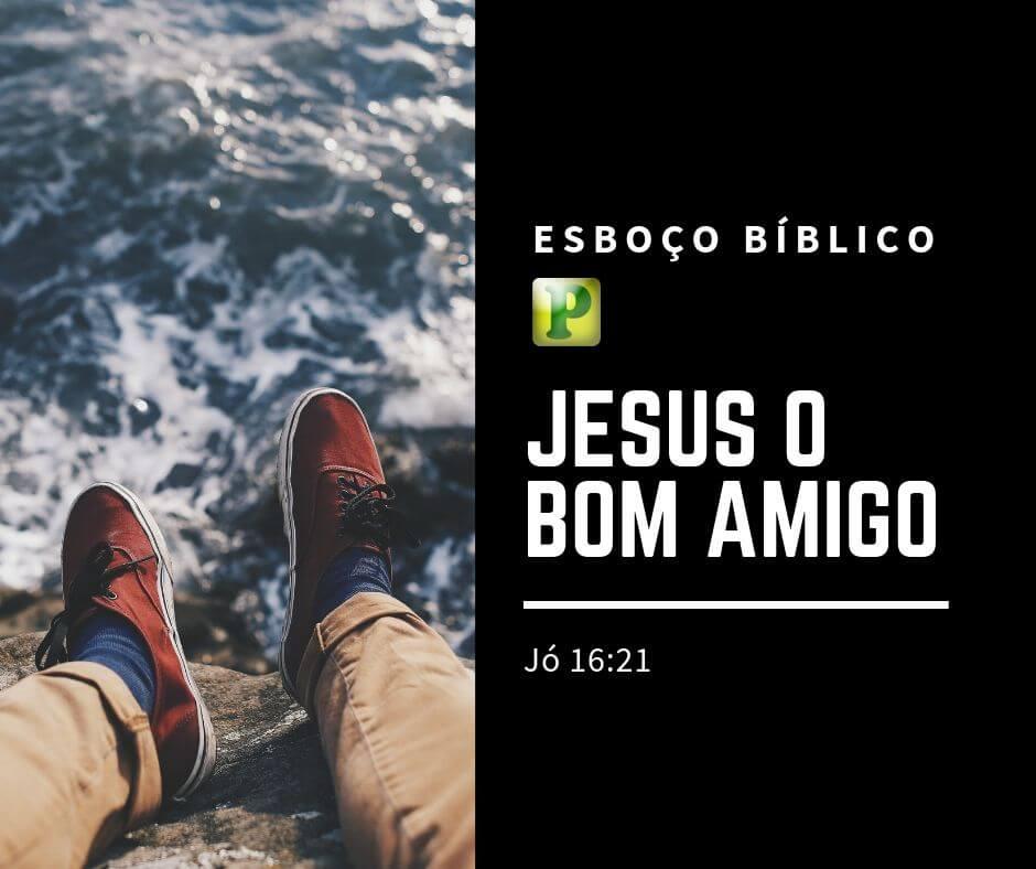 Jesus o bom amigo – Esboço Bíblico