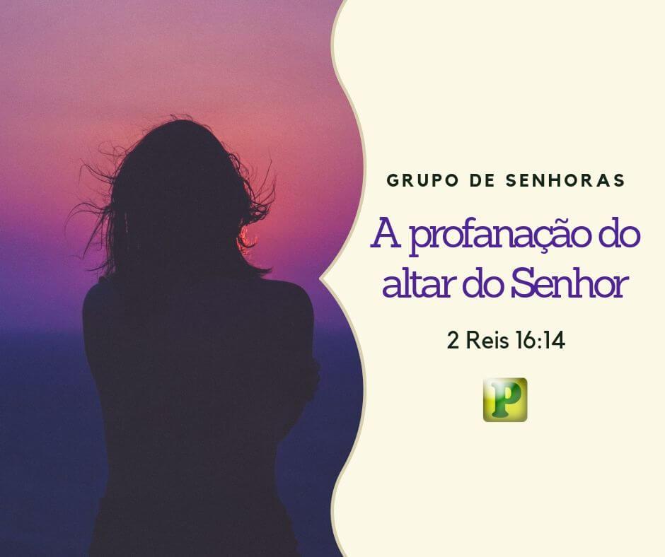 A profanação do altar do Senhor