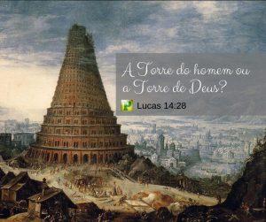 A Torre do homem ou a Torre de Deus?