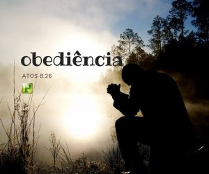 Obediência – Atos 8.26