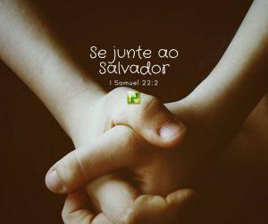 Se junte ao Salvador – I Samuel 22:2