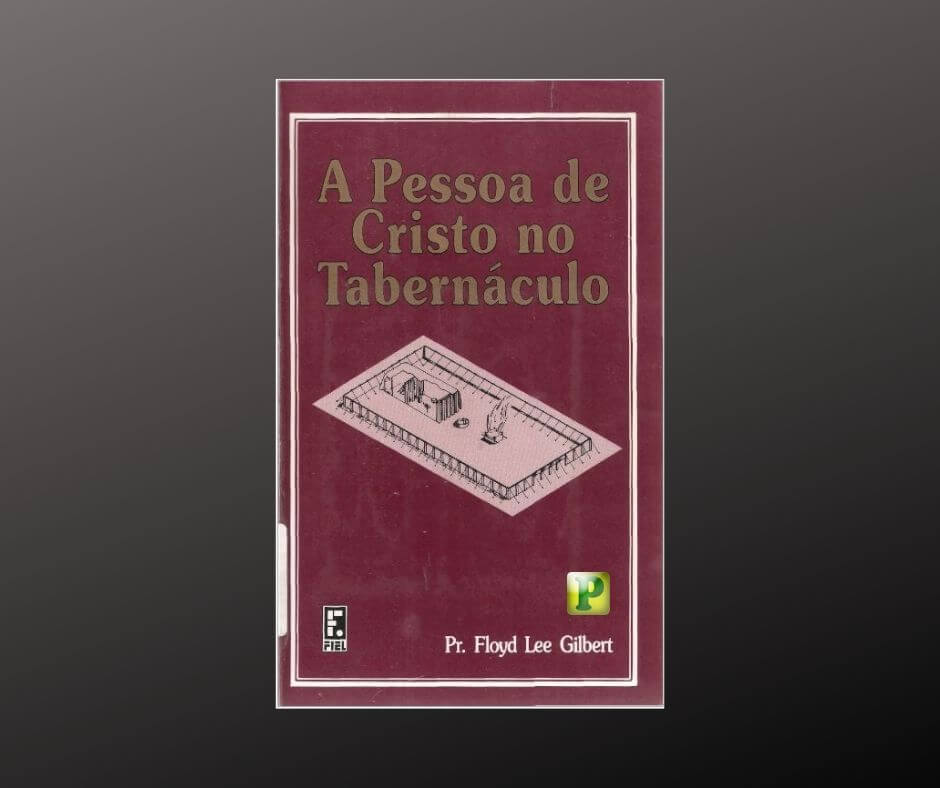 A pessoa de Cristo no Tabernáculo – Livro Bíblico