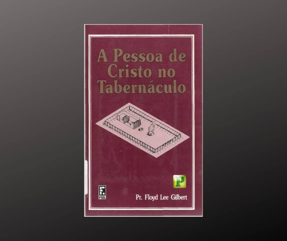 A pessoa de Cristo no tabernáculo