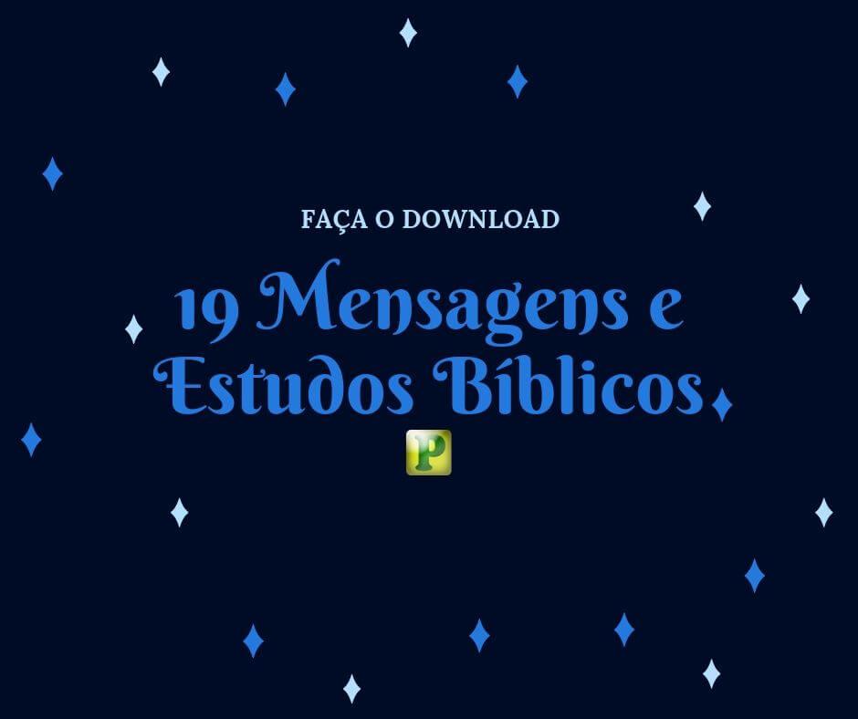 19 Mensagens e Estudos bíblicos