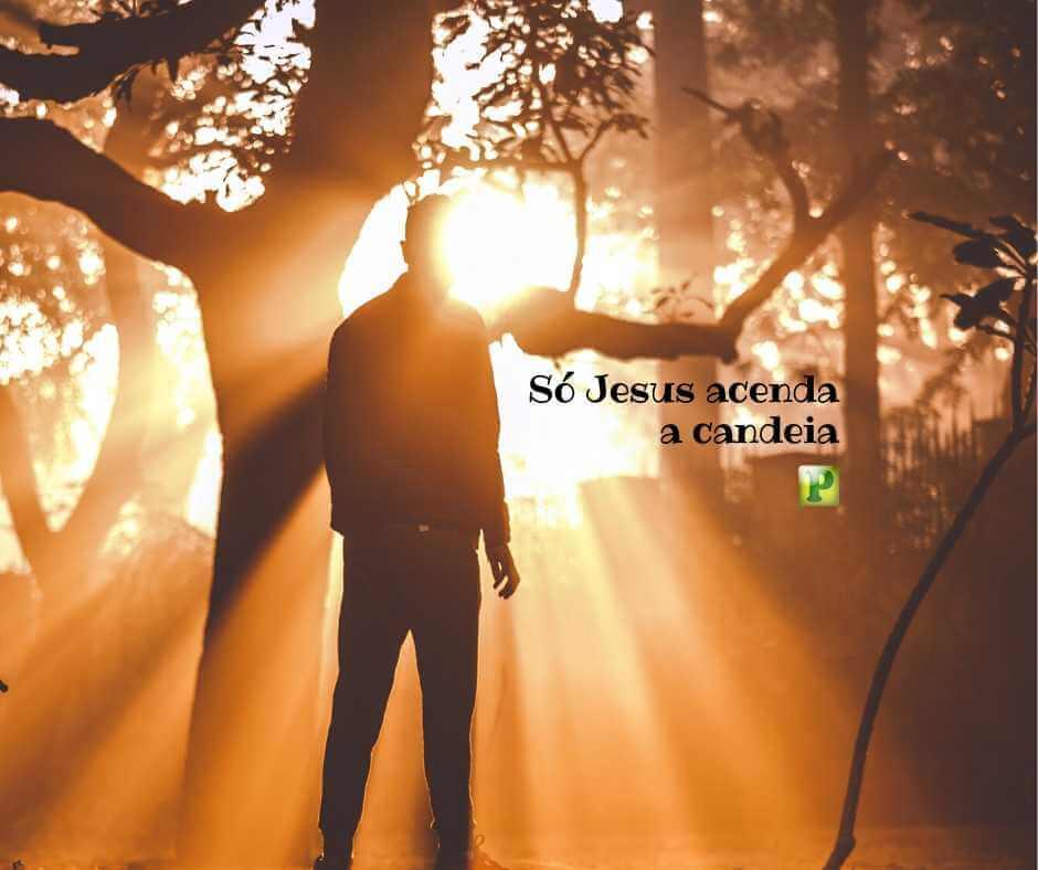 Só Jesus acenda a candeia – Salmo 18:28
