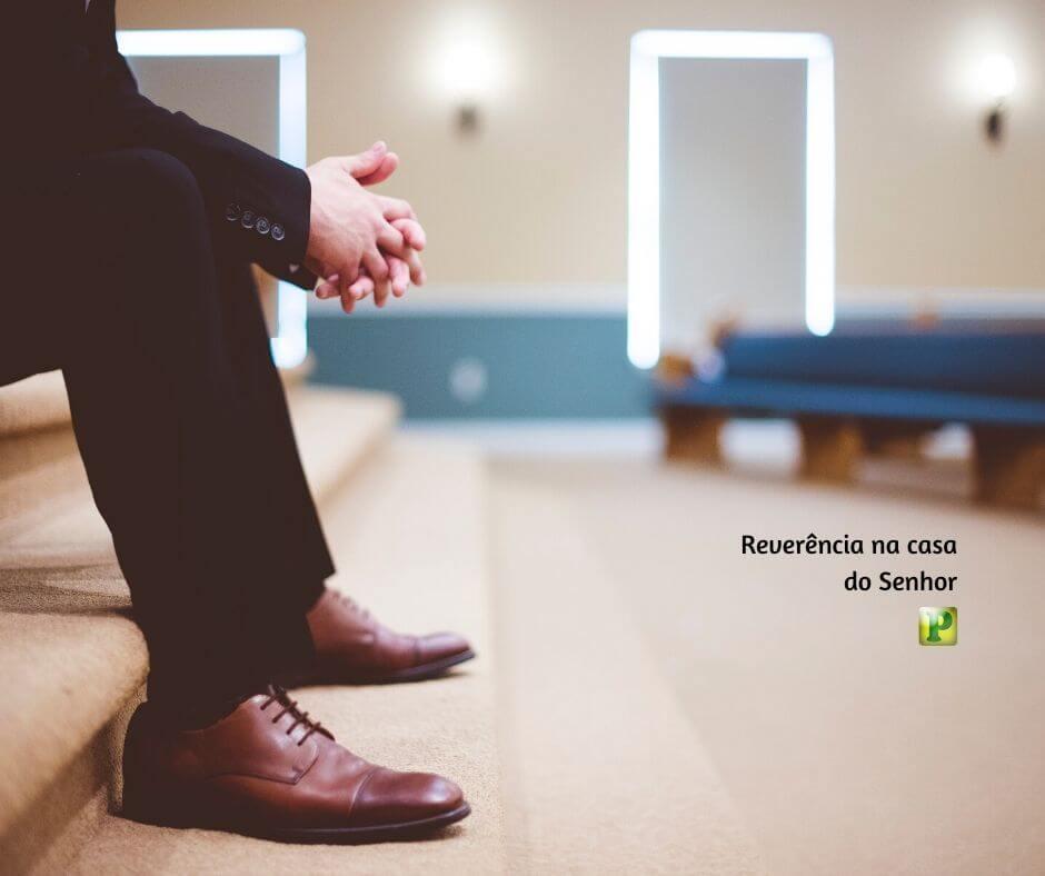 Reverência na casa do Senhor – Eclesiastes 5:1
